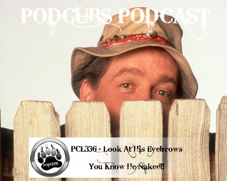 PCL336 – Look At His Eyebrows! You Know He Naked!