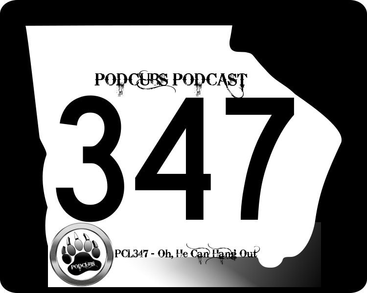 PCL347 – Oh, He Can Hang Out