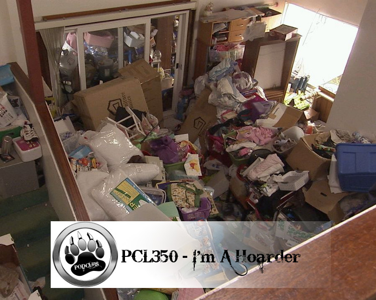 PCL350 – I'm A Hoarder