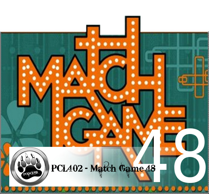 PCL402 – Match Game 48