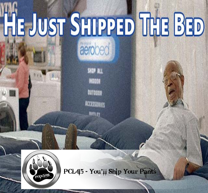 PCL415 – You'll Ship Your Pants