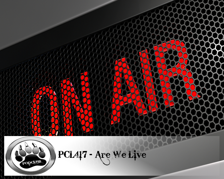 PCL417 – Are We Live?