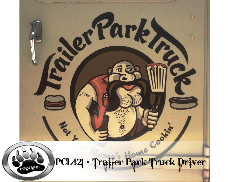 PCL421 – The Trailer Park Truck Driver that you're used to!!