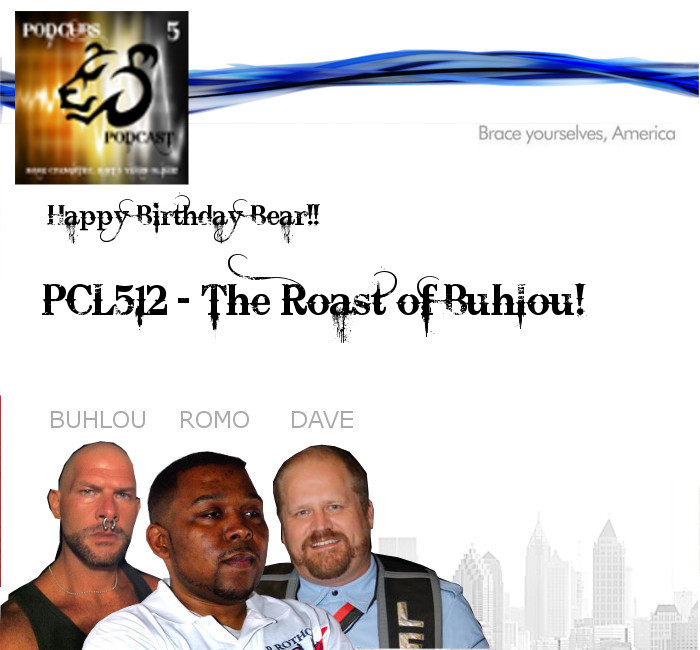 PCL512 – The Roast of Buhlou