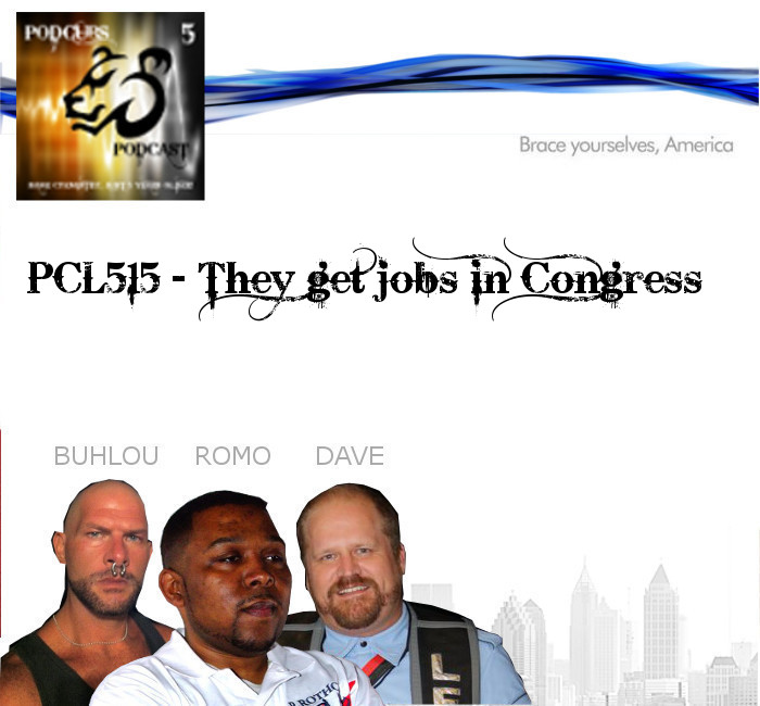 PCL515 – They Get Jobs In Congress