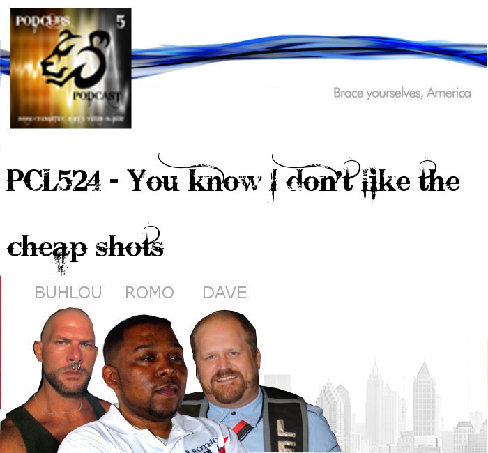 PCL524 – You know I don't like the Cheap Shots
