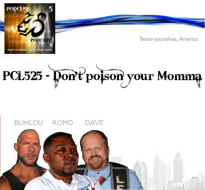 PCL525 – Don't Poison Your Momma