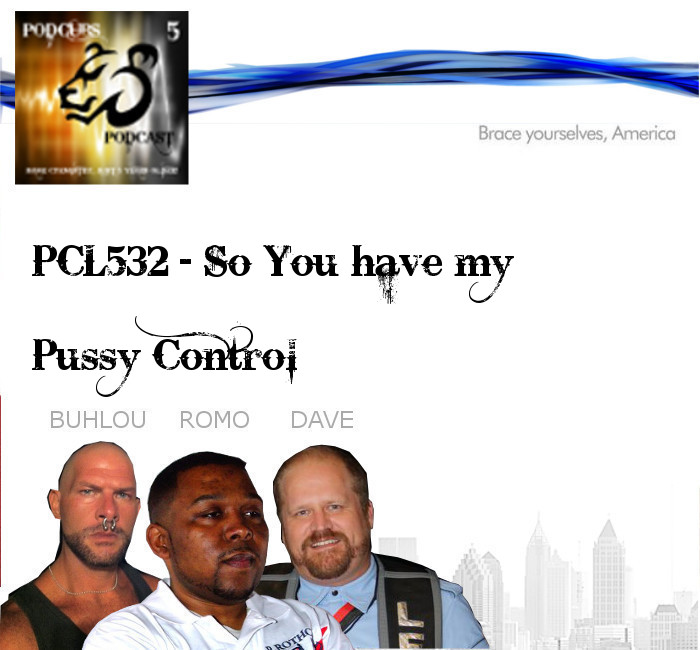 PCL532 – So You have My Pussy Control