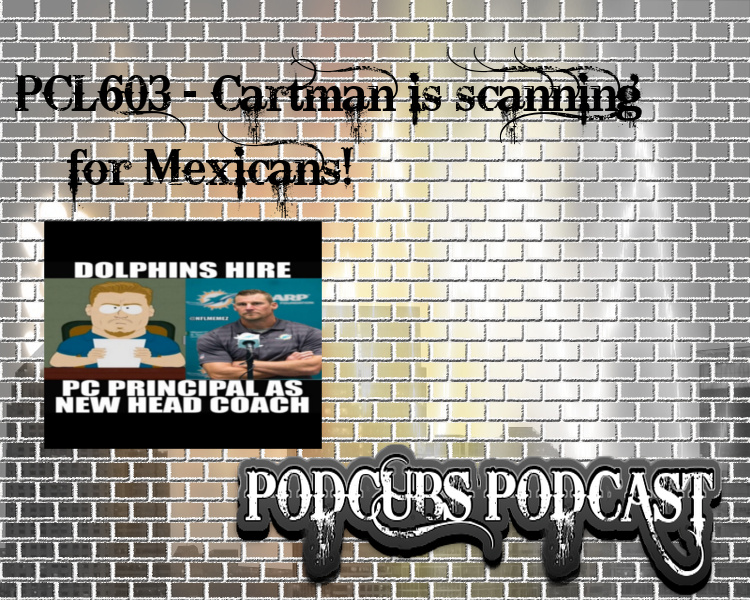 PCL603 – Cartman is scanning for Mexicans