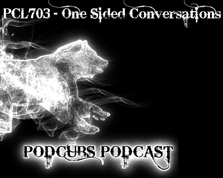 PCL703 – One Sided Conversations